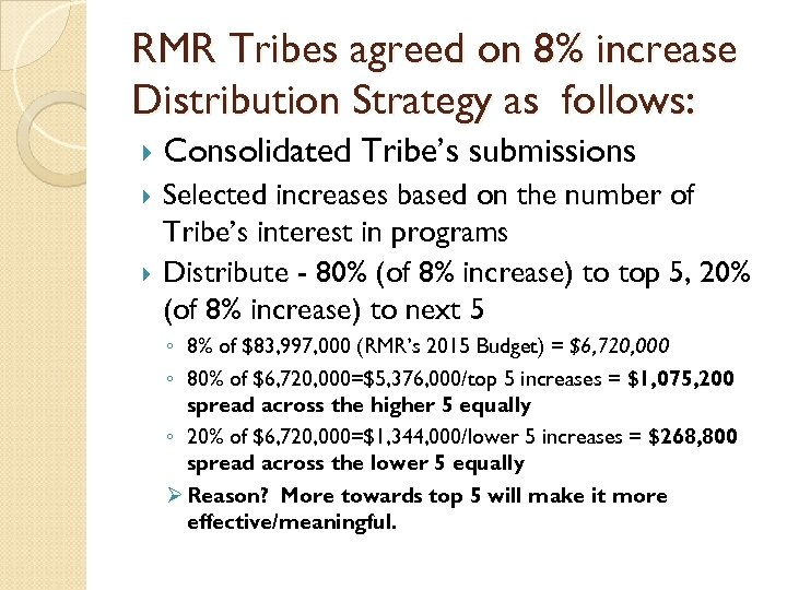 RMR Tribes agreed on 8% increase Distribution Strategy as follows: Consolidated Tribe's submissions Selected