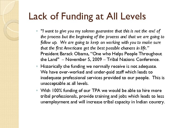 "Lack of Funding at All Levels ◦ ""I want to give you my solemn"