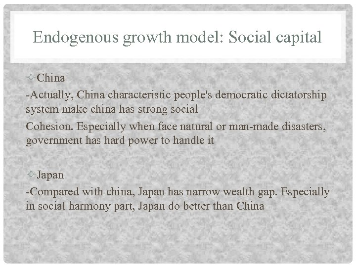 Endogenous growth model: Social capital China -Actually, China characteristic people's democratic dictatorship system make