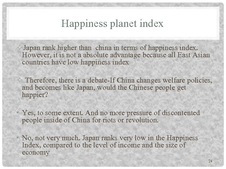 Happiness planet index Japan rank higher than china in terms of happiness index. However,