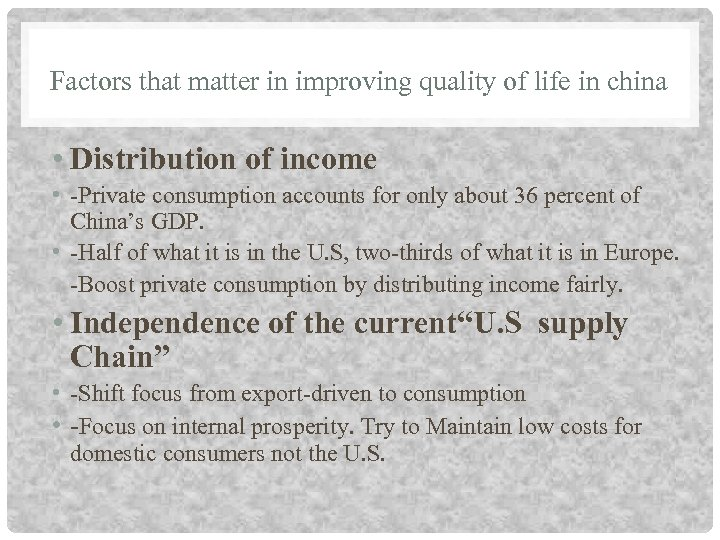 Factors that matter in improving quality of life in china • Distribution of income