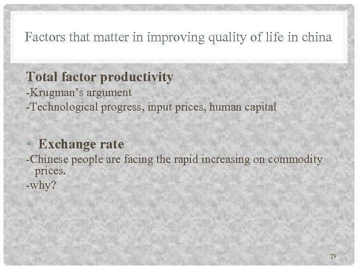 Factors that matter in improving quality of life in china Total factor productivity -Krugman's
