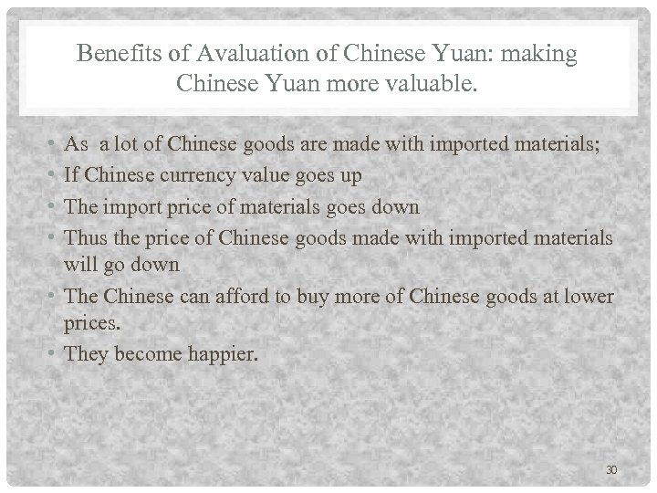 Benefits of Avaluation of Chinese Yuan: making Chinese Yuan more valuable. • • As