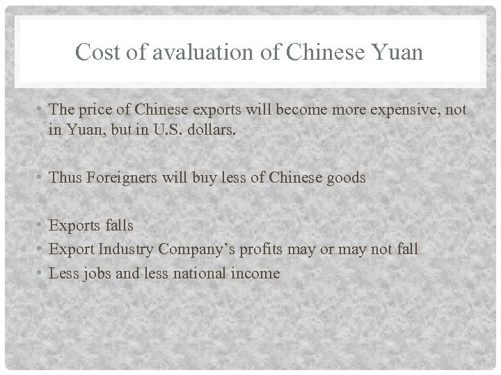 Cost of avaluation of Chinese Yuan • The price of Chinese exports will become