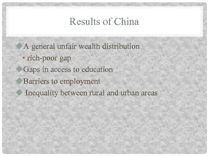 Results of China u. A general unfair wealth distribution • rich-poor gap u. Gaps