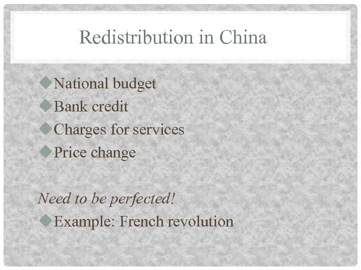 Redistribution in China u. National budget u. Bank credit u. Charges for services u.