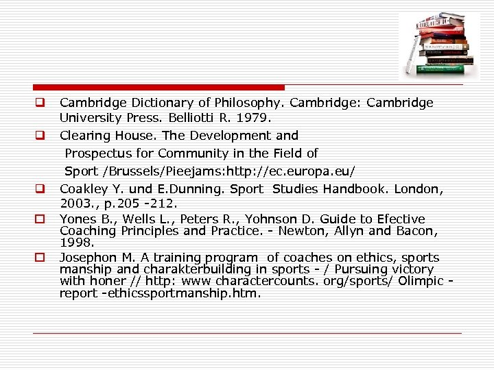 Cambridge Dictionary of Philosophy. Cambridge: Cambridge University Press. Belliotti R. 1979. q Clearing House.