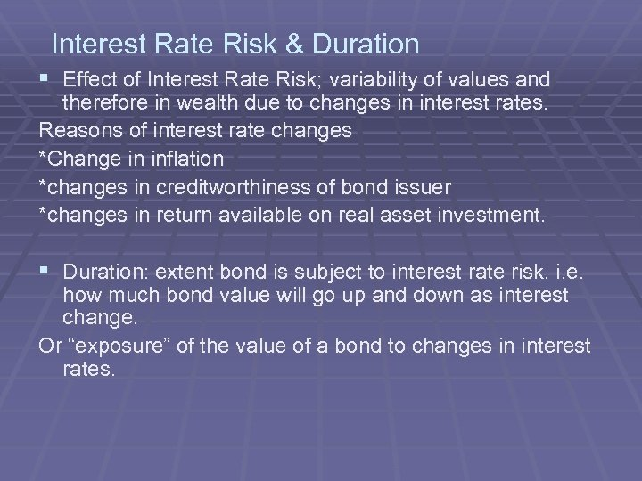 Interest Rate Risk & Duration § Effect of Interest Rate Risk; variability of values