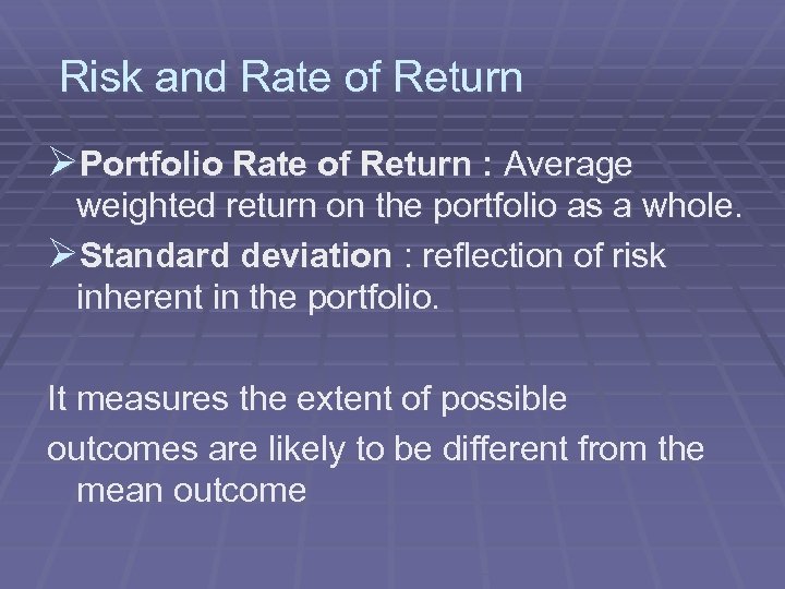Risk and Rate of Return ØPortfolio Rate of Return : Average weighted return on