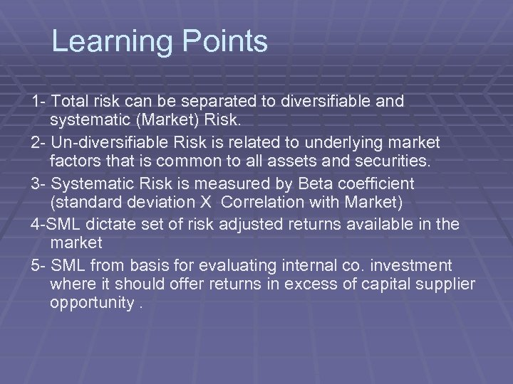 Learning Points 1 - Total risk can be separated to diversifiable and systematic (Market)