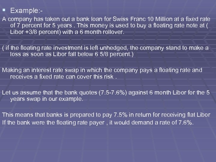§ Example: A company has taken out a bank loan for Swiss Franc 10