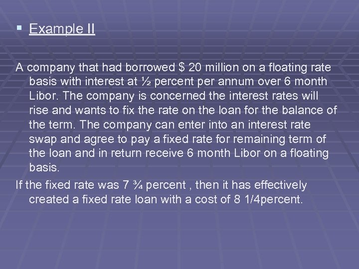 § Example II A company that had borrowed $ 20 million on a floating