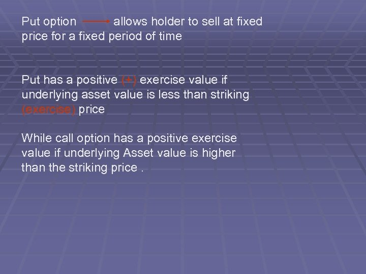 Put option allows holder to sell at fixed price for a fixed period of