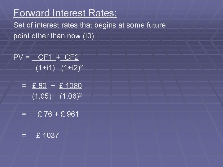Forward Interest Rates: Set of interest rates that begins at some future point other