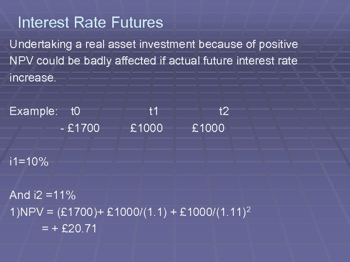 Interest Rate Futures Undertaking a real asset investment because of positive NPV could be