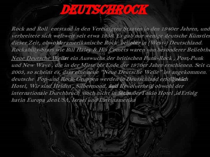 Deutsch. Rock and Roll entstand in den Vereinigten Staaten in den 1940 er Jahren,