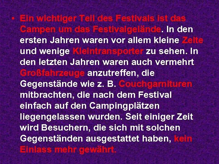 • Ein wichtiger Teil des Festivals ist das Campen um das Festivalgelände. In