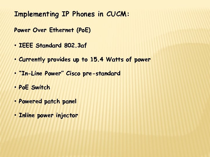 Implementing IP Phones in CUCM: Power Over Ethernet (Po. E) • IEEE Standard 802.