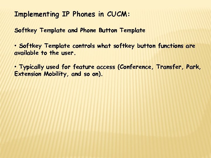 Implementing IP Phones in CUCM: Softkey Template and Phone Button Template • Softkey Template