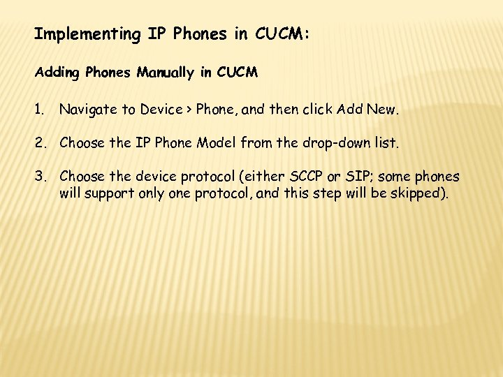 Implementing IP Phones in CUCM: Adding Phones Manually in CUCM 1. Navigate to Device