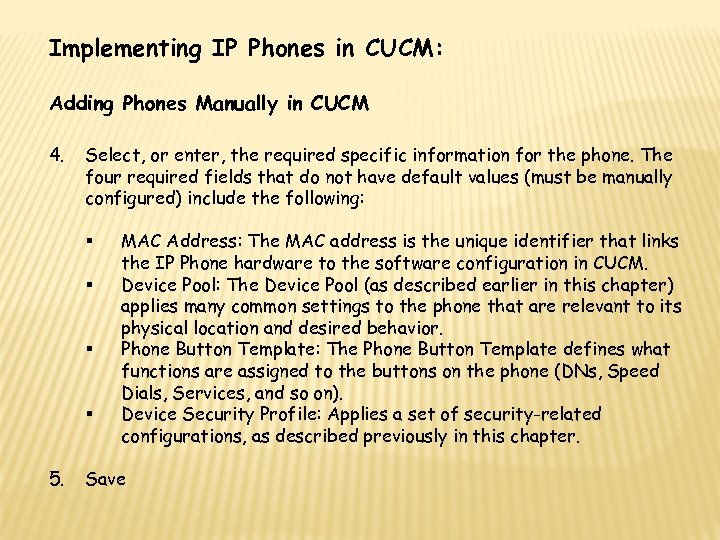 Implementing IP Phones in CUCM: Adding Phones Manually in CUCM 4. Select, or enter,