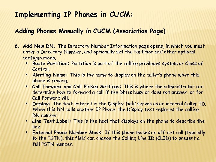Implementing IP Phones in CUCM: Adding Phones Manually in CUCM (Association Page) 6. Add
