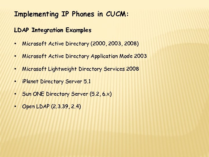 Implementing IP Phones in CUCM: LDAP Integration Examples • Microsoft Active Directory (2000, 2003,