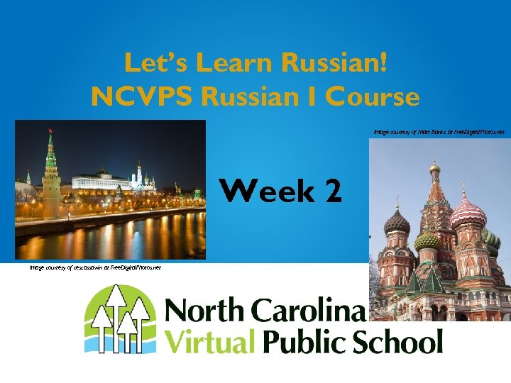 Let's Learn Russian! NCVPS Russian I Course Image courtesy of Matt Banks at Free.