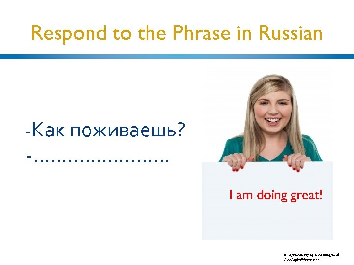 Respond to the Phrase in Russian -Как поживаешь? -. . . I am doing