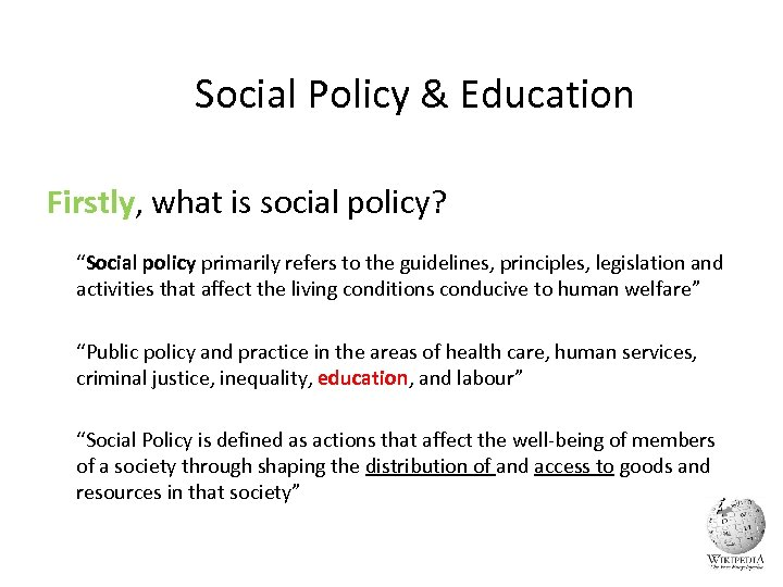 "Social Policy & Education Firstly, what is social policy? ""Social policy primarily refers to"