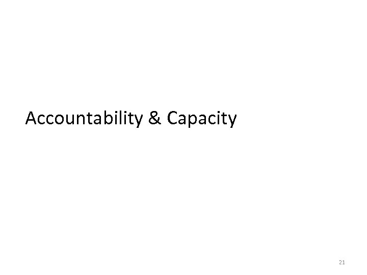 Accountability & Capacity 21