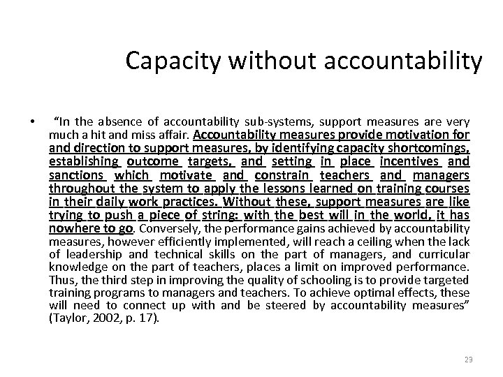 "Capacity without accountability • ""In the absence of accountability sub-systems, support measures are very"