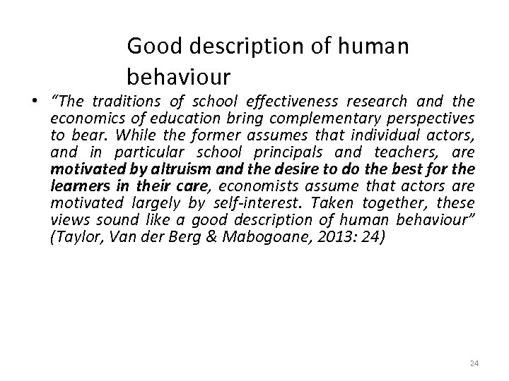 "Good description of human behaviour • ""The traditions of school effectiveness research and the"