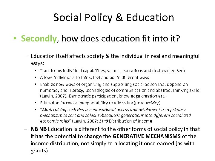 Social Policy & Education • Secondly, how does education fit into it? – Education