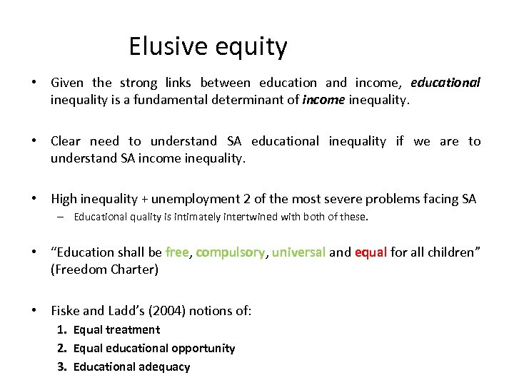 Elusive equity • Given the strong links between education and income, educational inequality is