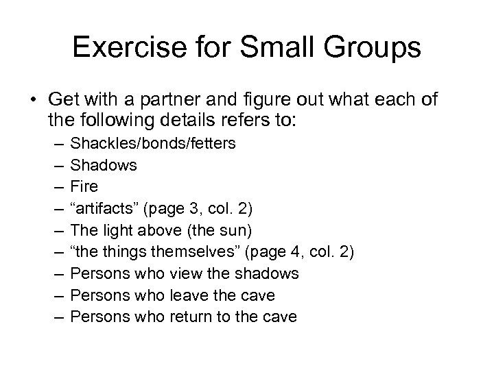 Exercise for Small Groups • Get with a partner and figure out what each