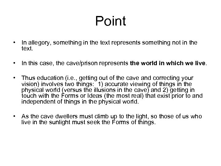Point • In allegory, something in the text represents something not in the text.