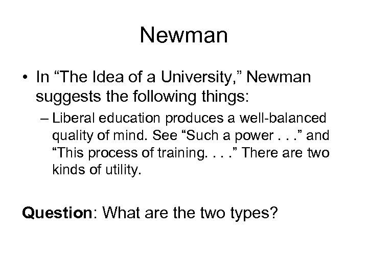 """Newman • In """"The Idea of a University, """" Newman suggests the following things:"""