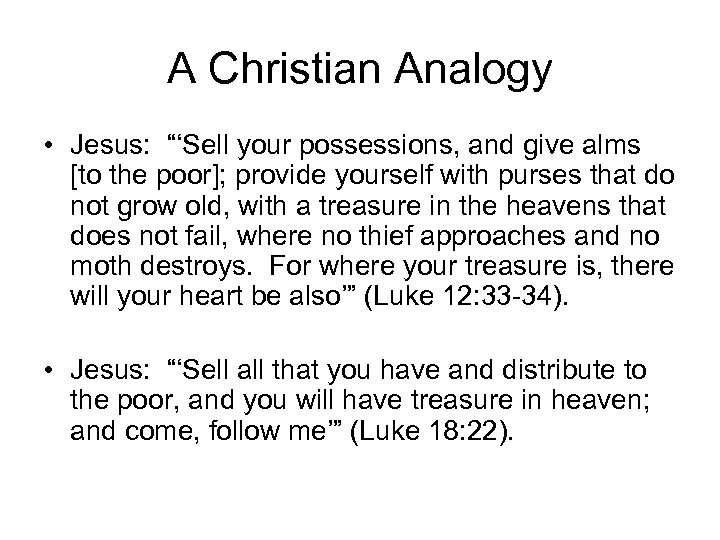 """A Christian Analogy • Jesus: """"'Sell your possessions, and give alms [to the poor];"""