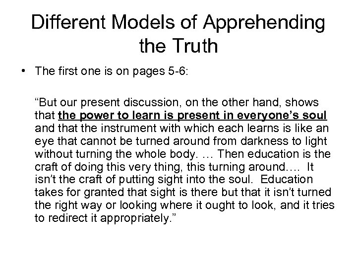Different Models of Apprehending the Truth • The first one is on pages 5