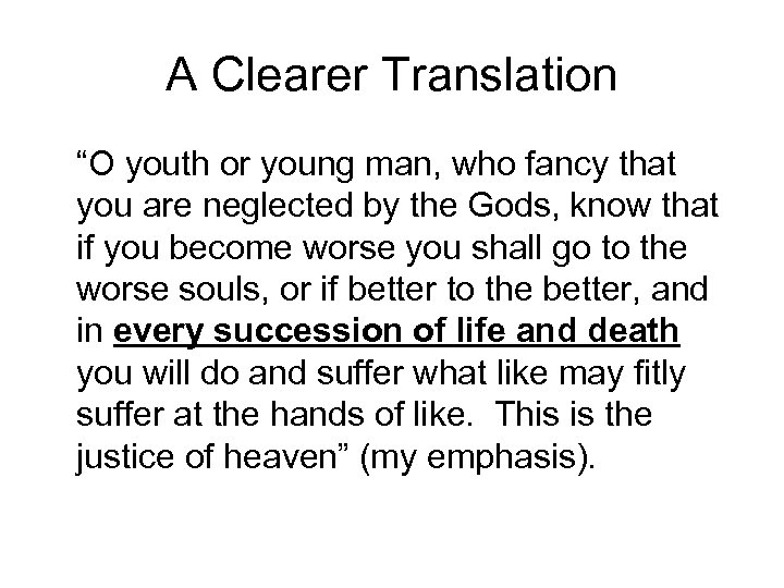 """A Clearer Translation """"O youth or young man, who fancy that you are neglected"""