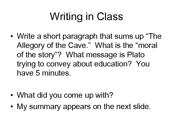 """Writing in Class • Write a short paragraph that sums up """"The Allegory of"""