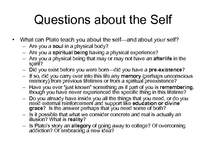 Questions about the Self • What can Plato teach you about the self—and about