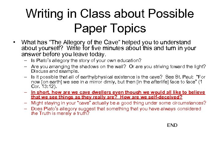 """Writing in Class about Possible Paper Topics • What has """"The Allegory of the"""