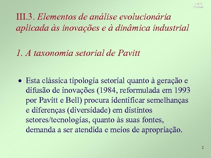 Mario Possas III. 3. Elementos de análise evolucionária aplicada às inovações e à dinâmica