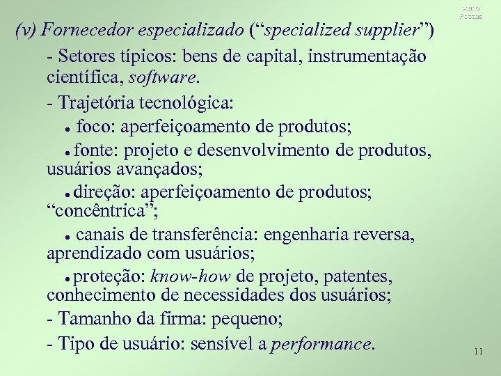 """(v) Fornecedor especializado (""""specialized supplier"""") - Setores típicos: bens de capital, instrumentação científica, software."""