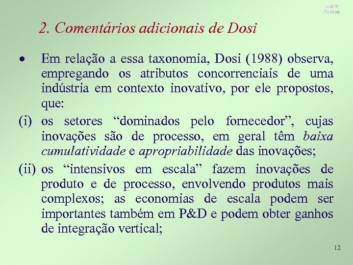 Mario Possas 2. Comentários adicionais de Dosi · Em relação a essa taxonomia, Dosi
