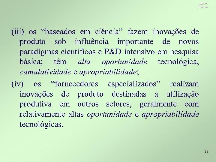"""Mario Possas (iii) os """"baseados em ciência"""" fazem inovações de produto sob influência importante"""