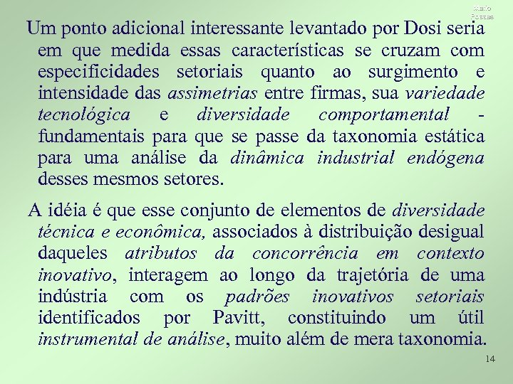Mario Possas Um ponto adicional interessante levantado por Dosi seria em que medida essas