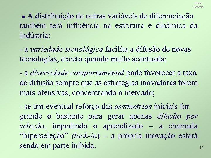 Mario Possas A distribuição de outras variáveis de diferenciação também terá influência na estrutura